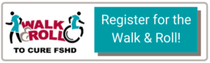 Register for the FSHD Society Walk and Roll to Cure FSHD