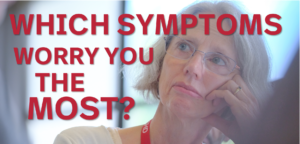Which symptoms have the biggest impact on your life?